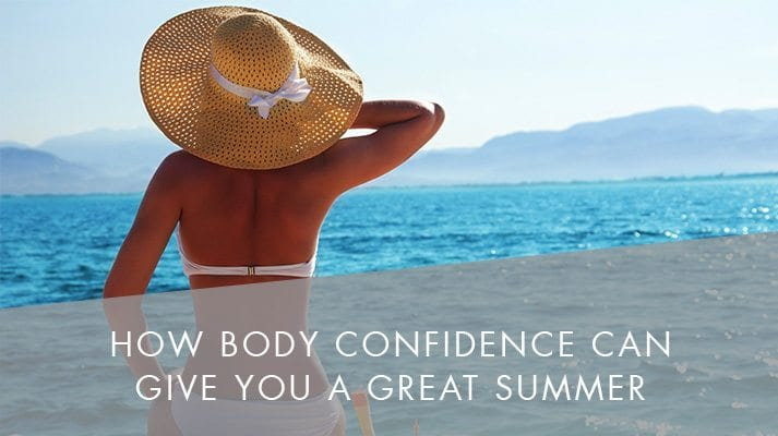 How Body Confidence Can Give You a Great Summer
